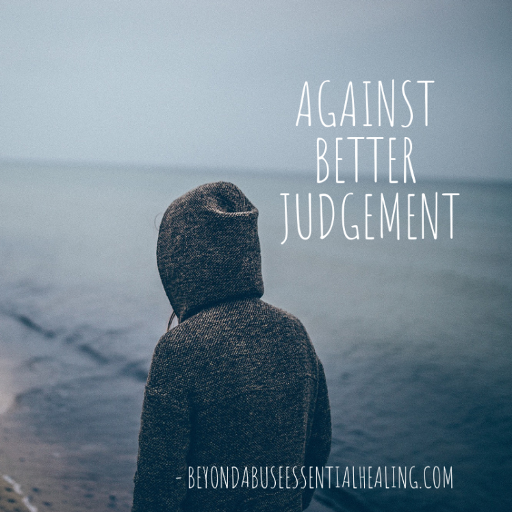 Against Better Judgement
