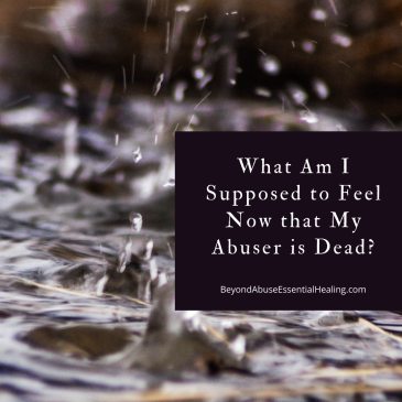 What Am I Supposed to Feel Now that My Abuser is Dead?